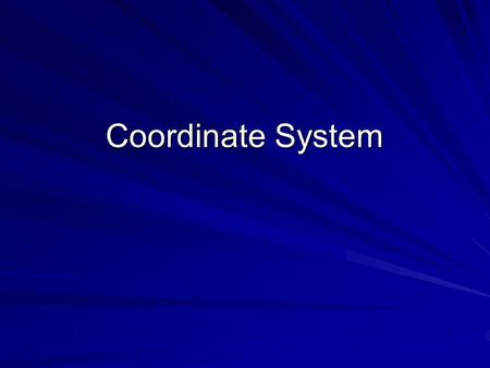 Coordinate System.
