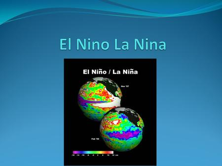 El Nino El Nino is hot air over hot water, which causes warm winds El Nino means boy in Spanish and it causes wet period in Midwestern US.