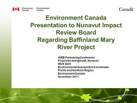 Environment Canada Presentation to Nunavut Impact Review Board Regarding Baffinland Mary River Project NIRB Prehearing Conference Pond Inlet and Igloolik,