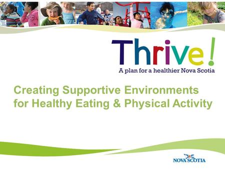 Creating Supportive Environments for Healthy Eating & Physical Activity.