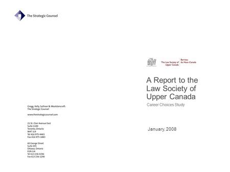 A Report to the Law Society of Upper Canada Career Choices Study January, 2008.