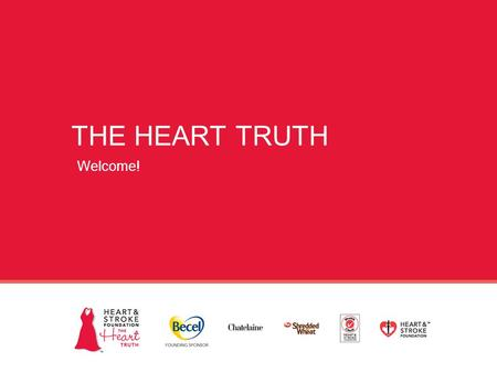 THE HEART TRUTH Welcome!. What is motivating YOU to learn more about heart disease and stroke? 2.