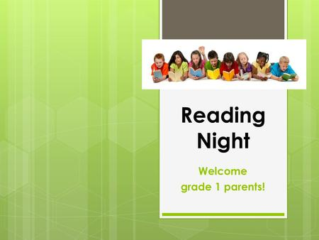 Reading Night Welcome grade 1 parents!.