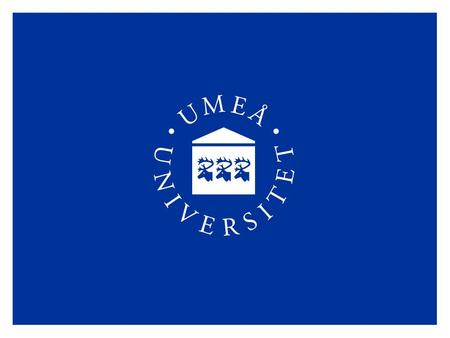University Umeå University Umeå University is investing in creative environments for study and work. We offer education of the highest quality, world-