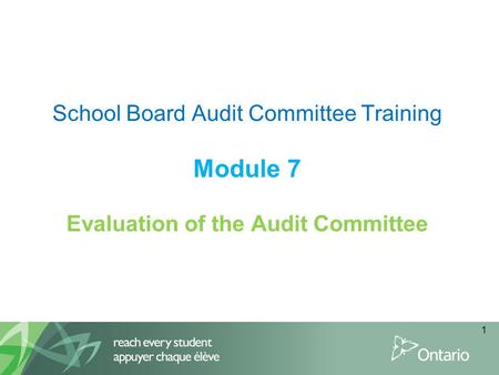 School Board Audit Committee Training Module 7 Evaluation of the Audit Committee 1.