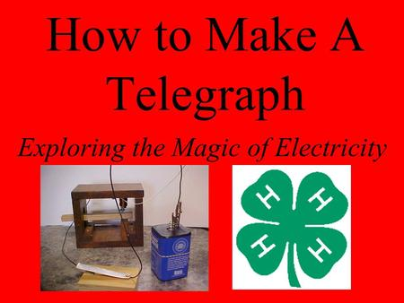 How to Make A Telegraph Exploring the Magic of Electricity.