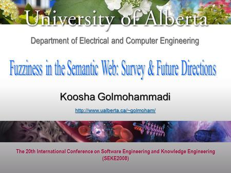 The 20th International Conference on Software Engineering and Knowledge Engineering (SEKE2008) Department of Electrical and Computer Engineering