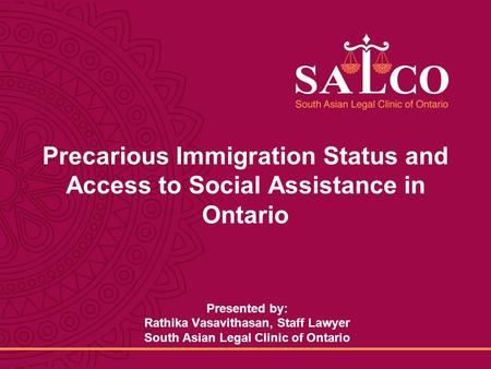 Click to edit Master title style Click to edit Master subtitle style 1 South Asian Legal Clinic Of Ontario 1 8/25/2014 Precarious Immigration Status and.