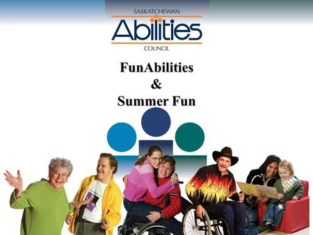 FunAbilities & Summer Fun. FUNABILITIES is a program for children and youth with any type of disability between the ages of 6 and 22 years. FUNABILITIES.