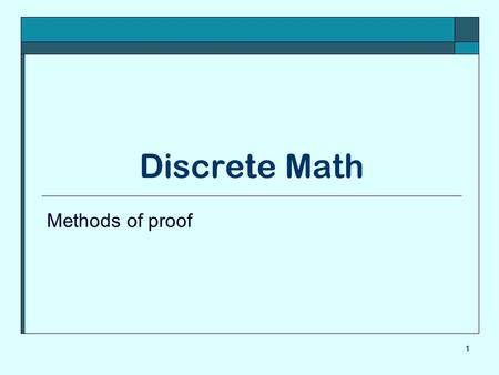 Discrete Math Methods of proof 1.