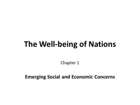 The Well-being of Nations Chapter 1 Emerging Social and Economic Concerns.