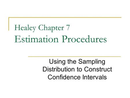 Healey Chapter 7 Estimation Procedures