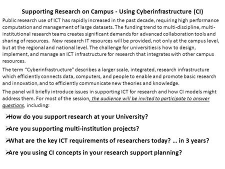 Supporting Research on Campus - Using Cyberinfrastructure (CI) Public research use of ICT has rapidly increased in the past decade, requiring high performance.