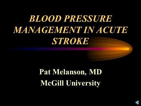 BLOOD PRESSURE MANAGEMENT IN ACUTE STROKE
