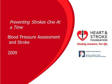 Blood Pressure Assessment and Stroke 2009 Preventing Strokes One At a Time.