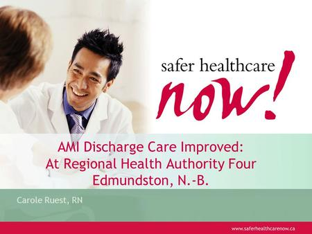 AMI Discharge Care Improved: At Regional Health Authority Four Edmundston, N.-B. Carole Ruest, RN.