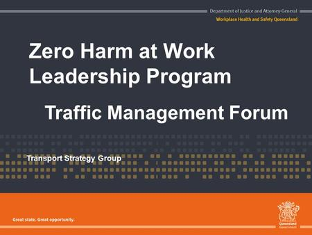 Zero Harm at Work Leadership Program Traffic Management Forum Transport Strategy Group.