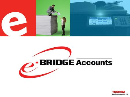 What is e-BRIDGE Accounts? Why e-BRIDGE Accounts? How it works Tabular & Graphical Reports Benefits Content.