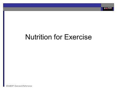 EDU2EXP Exercise & Performance Nutrition for Exercise.