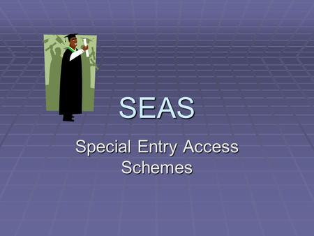 SEAS Special Entry Access Schemes. General eligibility  Have made application through VTAC  Have Australian or New Zealand citizenship OR  Hold a permanent.