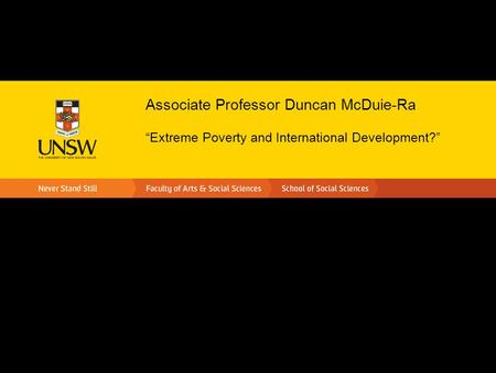 "Associate Professor Duncan McDuie-Ra ""Extreme Poverty and International Development?"""