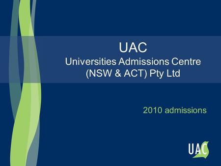 UAC Universities Admissions Centre (NSW & ACT) Pty Ltd 2010 admissions.