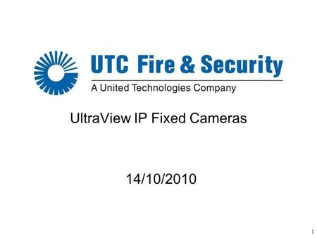 1 UltraView IP Fixed Cameras 14/10/2010. 2 IP CAMERA SUMMARY + = UVE-101 encoder UltraView analog cameras + = UltraView-IP cameras OR.