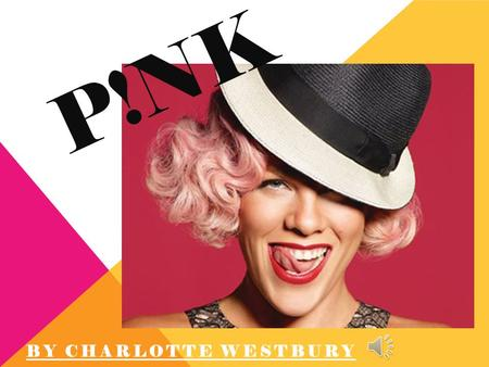 P!NK BY CHARLOTTE WESTBURY CONTENTS PAGE Go to slide 1. Go to slide 2. Go to slide 6. Go to slide 3. Go to slide 7. Go to slide 4. Go to slide 5. Go.