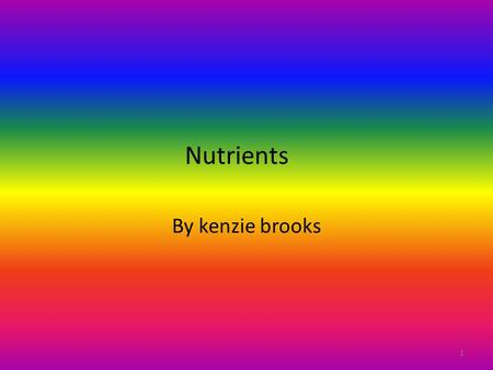 Nutrients By kenzie brooks 1. Carbohydrates The foods that has carbohydrates in them are Potatoes, Granulated Sugar and Drink Powders We eat carbohydrates.
