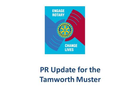 PR Update for the Tamworth Muster. Our Polio Awareness Day Challenge.