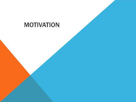 MOTIVATION. LEARNING INTENTIONS Students will be able to: Explain the motivational theories of Maslow, Herzberg & Locke Compare & contrast these theories.