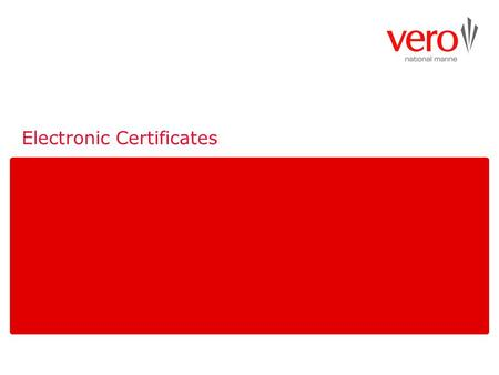 Electronic Certificates. Benefits of Electronic Certificates Create fast and efficient export certificates. Via the internet, no need for special programs.
