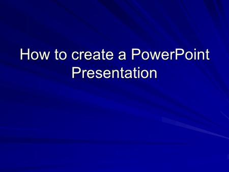 How to create a PowerPoint Presentation Where do you start Click on the icon on your screen that resembles the one on the below.