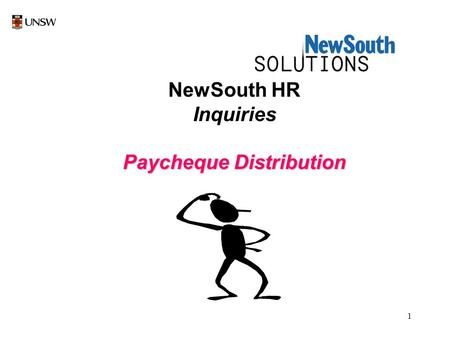 1 NewSouth HR Inquiries Paycheque Distribution. 2 Select New South HR by a left mouse click once on NewSouth HR icon.