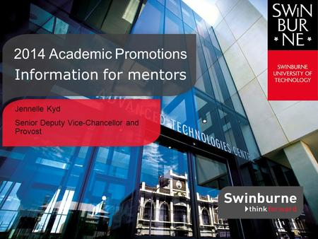 Jennelle Kyd Senior Deputy Vice-Chancellor and Provost 2014 Academic Promotions Information for mentors.