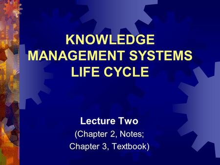 KNOWLEDGE MANAGEMENT SYSTEMS LIFE CYCLE