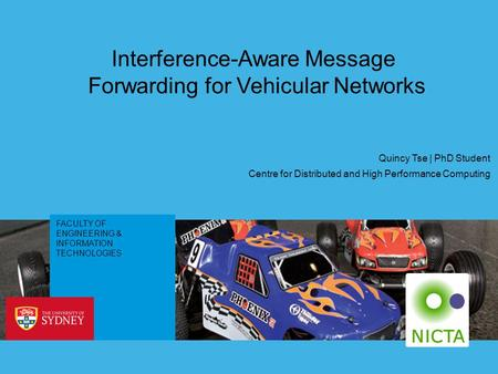 FACULTY OF ENGINEERING & INFORMATION TECHNOLOGIES Interference-Aware Message Forwarding for Vehicular Networks Centre for Distributed and High Performance.