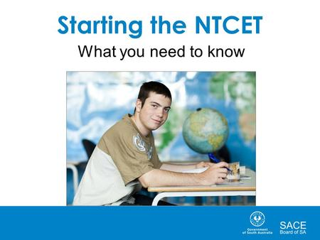 Starting the NTCET What you need to know.