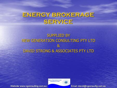 Website:  ENERGY BROKERAGE SERVICE SUPPLIED BY NEW GENERATION CONSULTING PTY LTD & DAVID STRONG.