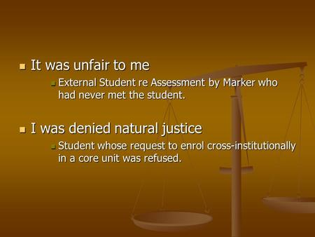 It was unfair to me It was unfair to me External Student re Assessment by Marker who had never met the student. External Student re Assessment by Marker.