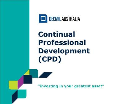 "Continual Professional Development (CPD) ""investing in your greatest asset"""