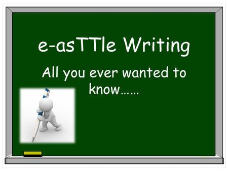 "E-asTTle Writing All you ever wanted to know……. ""Launched in November 2007, the Revised New Zealand Curriculum sets the direction for teaching and learning."