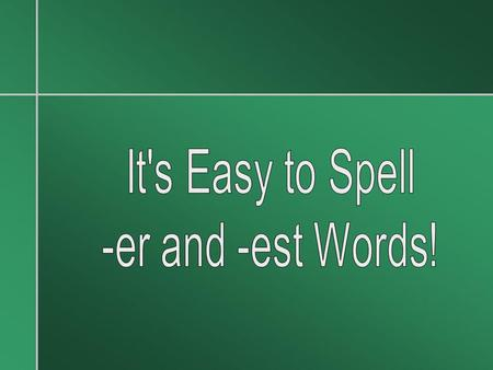 It's Easy to Spell -er and -est Words!.