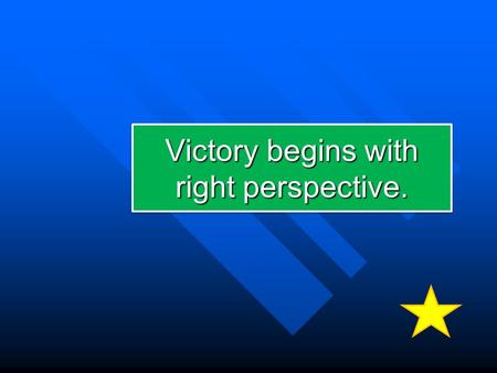 Victory begins with right perspective.. Objectives: At the end of the session, the participants should be able to:  define technical assistance (TA);