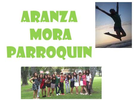 Aranza mora parroquin. home At I wake up at: 6:00.