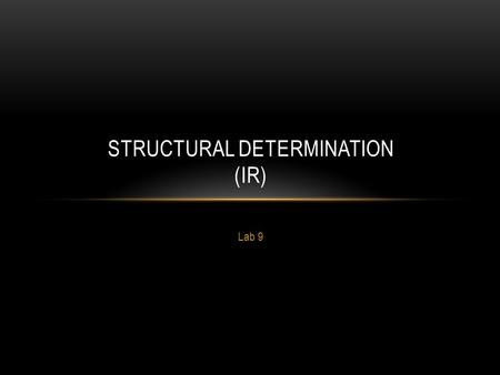 Structural Determination (IR)