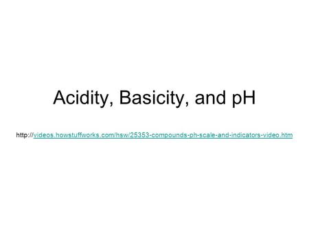 Acidity, Basicity, and pH