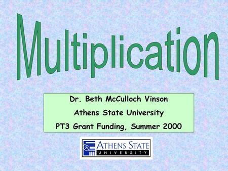Dr. Beth McCulloch Vinson Athens State University PT3 Grant Funding, Summer 2000.