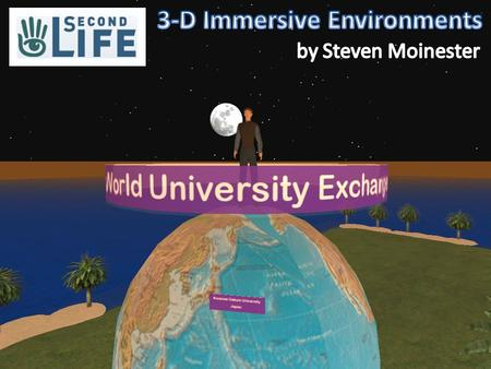 Second life is a 3-D immersive platform in which users represent themselves as avatars that can build the 3-D spaces in which they interact. Roughly 500,000-1,000,000.