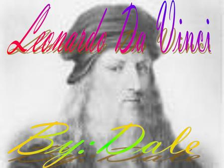 1452Born in Vinci, April 15, illegitimate son of Ser Piero and peasant girl Catarina 1453 Lives with his elderly grandparents and an uncle, Francesco,